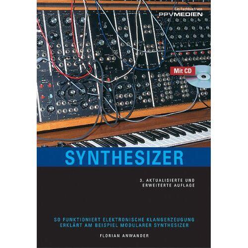 Florian Anwander - Synthesizer: So funktioniert elektronische Klangerzeugung - Preis vom 13.05.2021 04:51:36 h