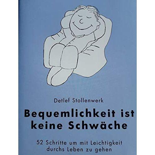 Detlef Stollenwerk - Bequemlichkeit ist keine Schwäche - Preis vom 24.02.2021 06:00:20 h