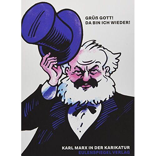 Rolf Hecker - Grüß Gott! Da bin ich wieder!: Karl Marx in der Karikatur - Preis vom 13.05.2021 04:51:36 h