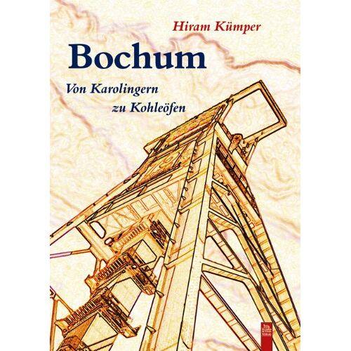 Hiram Kümper - Bochum: Von Karolingern zu Kohleöfen - Preis vom 20.10.2020 04:55:35 h