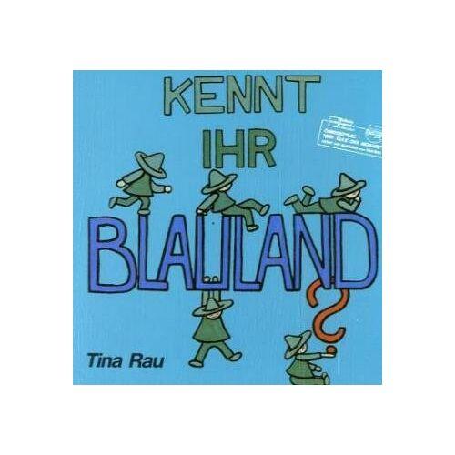 Tina Rau - Kennt Ihr BLAULAND? - Preis vom 27.02.2021 06:04:24 h