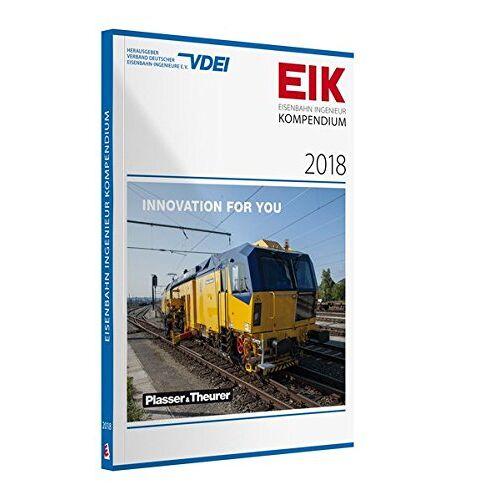 VDEI e.V. - EIK 2018 - Eisenbahn Ingenieur Kompendium - Preis vom 11.05.2021 04:49:30 h