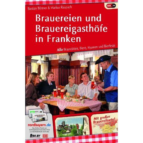 Bastian Böttner - Böttner, B: Brauereien und Brauereigasthöfe in Franken - Preis vom 18.04.2021 04:52:10 h