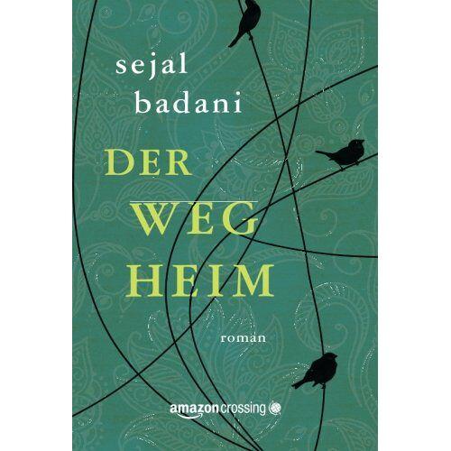 Sejal Badani - Der Weg heim - Preis vom 17.01.2020 05:59:15 h