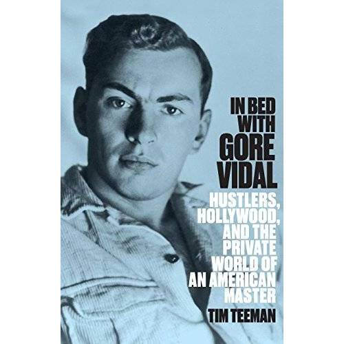 Tim Teeman - In Bed with Gore Vidal - Preis vom 21.10.2020 04:49:09 h