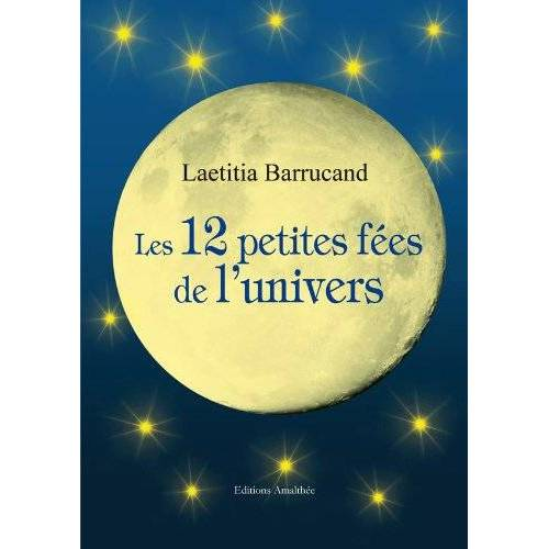 Laëtitia Barrucand - Les 12 petites fées de l'univers - Preis vom 16.01.2021 06:04:45 h