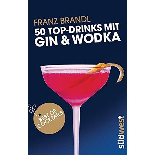 Franz Brandl - 50 Top-Drinks mit Gin und Wodka - Preis vom 11.04.2021 04:47:53 h