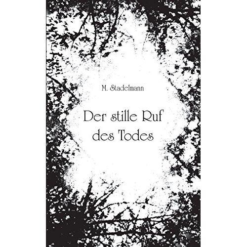 Michaela Stadelmann - Der stille Ruf des Todes - Preis vom 18.04.2021 04:52:10 h