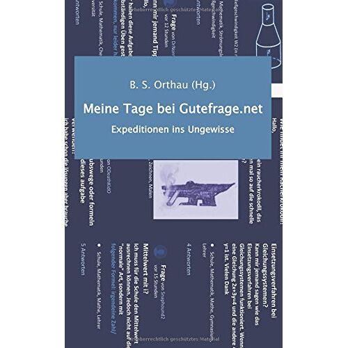Orthau, B. S. - Meine Tage bei Gutefrage.net - Preis vom 05.03.2021 05:56:49 h
