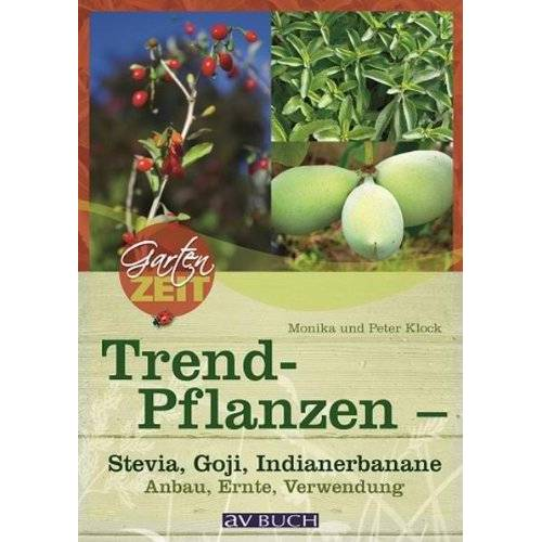 Peter Klock - Trendpflanzen - Stevia, Goji & Co: Anbau, Ernte, Verwendung - Preis vom 27.02.2021 06:04:24 h