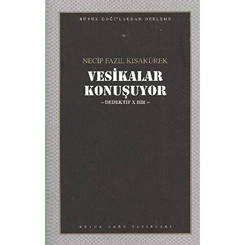 Necip Fazil Kisakürek - Vesikalar Konusuyor: Dedektif X Bir - Preis vom 09.09.2020 04:54:33 h
