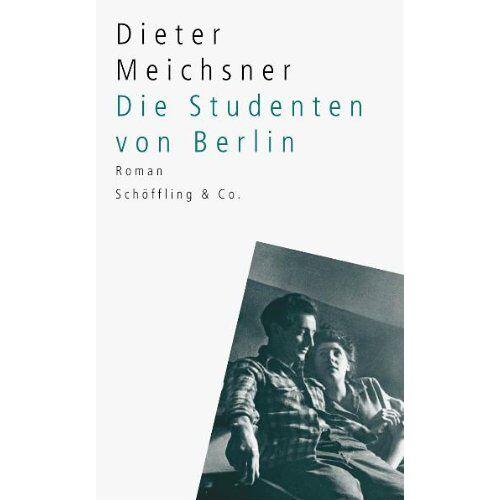 Dieter Meichsner - Die Studenten von Berlin - Preis vom 16.05.2021 04:43:40 h