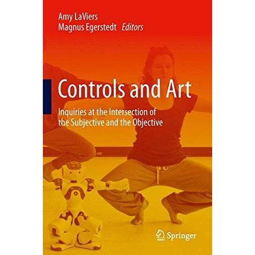 Amy Laviers - Controls and Art: Inquiries at the Intersection of the Subjective and the Objective - Preis vom 16.04.2021 04:54:32 h