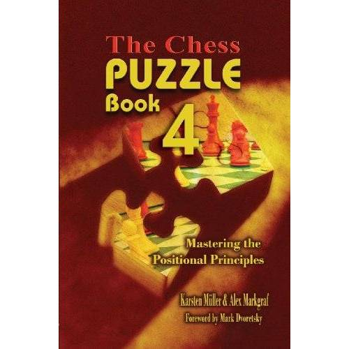 Karsten Mueller - The Chess Puzzle, Book 4: Mastering the Positional Principles (Chess Puzzle Books, Band 4) - Preis vom 26.01.2021 06:11:22 h