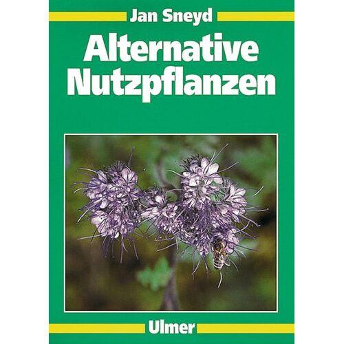 Jan Sneyd - Alternative Nutzpflanzen - Preis vom 07.03.2021 06:00:26 h