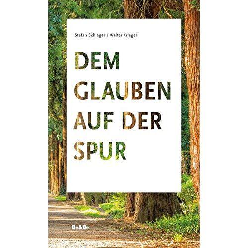 Stefan Schlager - Dem Glauben auf der Spur - Preis vom 15.05.2021 04:43:31 h
