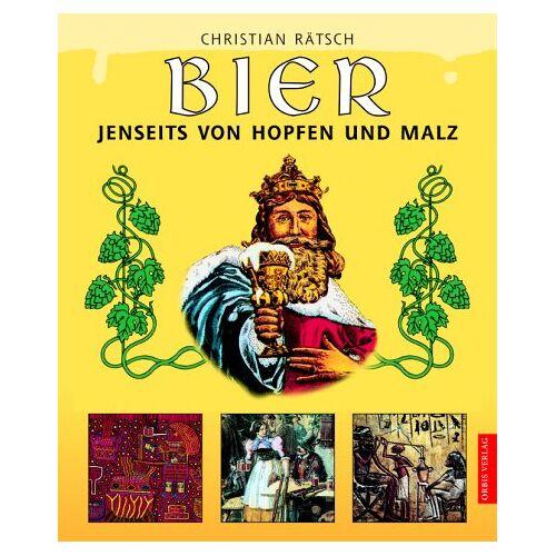 Christian Rätsch - Bier. Jenseits von Hopfen und Malz - Preis vom 21.10.2020 04:49:09 h