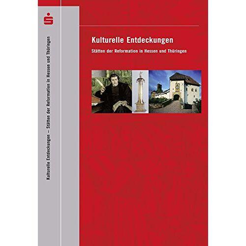 Sparkassen Sparkassen - Kulturstiftung - Kulturelle Entdeckungen: Stätten der Reformation in Hessen und Thüringen - Preis vom 18.06.2019 04:46:30 h
