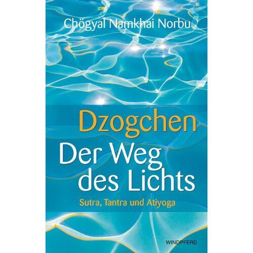 Chögyal Namkhai Norbu - Dzogchen - Der Weg des Lichts. Sutra, Tantra und Ati-Yoga - Preis vom 15.04.2021 04:51:42 h