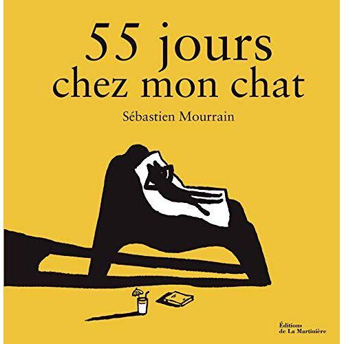 Sébastien Mourrain - 55 jours chez mon chat - Preis vom 14.04.2021 04:53:30 h