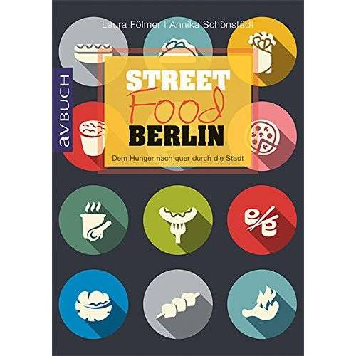 Laura Fölmer - Streetfood Berlin: Dem Hunger nach quer durch die Stadt (avBuch im Cadmos Verlag) - Preis vom 25.02.2021 06:08:03 h