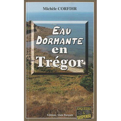 Michèle Corfdir - Eau dormante en Trégor - Preis vom 10.04.2021 04:53:14 h