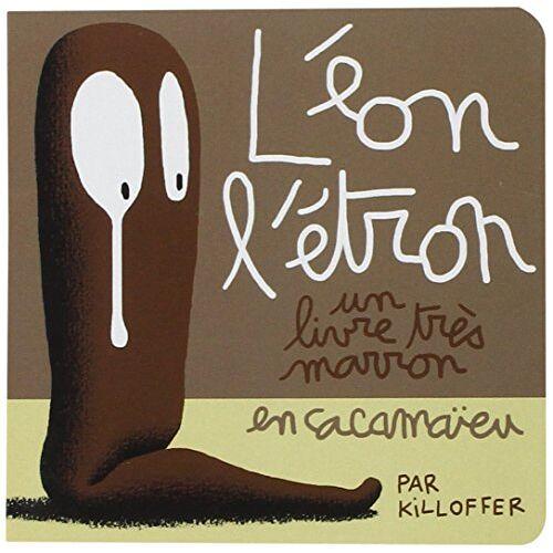 Patrice Killoffer - Léon l'étron : Un livre très marron en cacamaïeu - Preis vom 05.09.2020 04:49:05 h