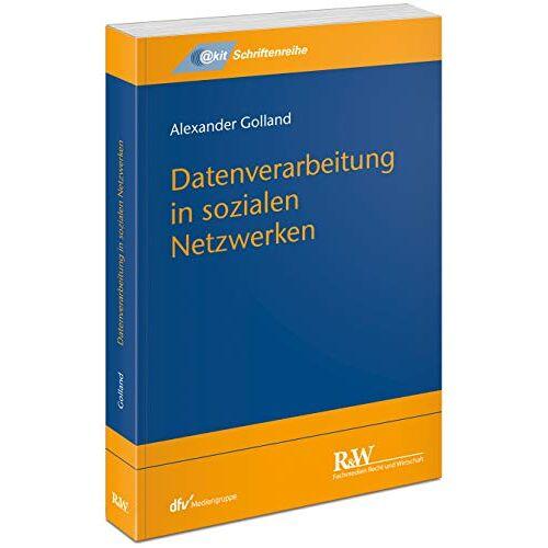 Alexander Golland - Datenverarbeitung in sozialen Netzwerken (@kit-Schriftenreihe) - Preis vom 24.05.2020 05:02:09 h