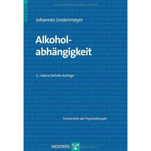 Johannes Lindenmeyer - Alkoholabhängigkeit: Fortschritte der Psychotherapie - Preis vom 26.02.2021 06:01:53 h