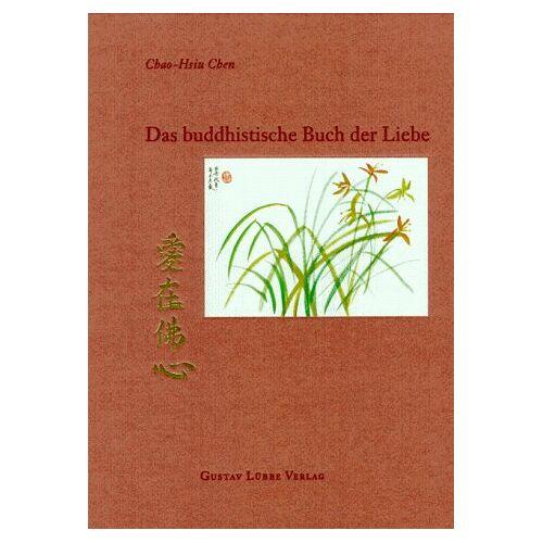 Chao-Hsiu Chen - Das buddhistische Buch der Liebe. - Preis vom 25.02.2021 06:08:03 h
