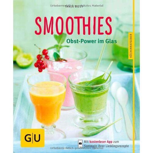 Tanja Dusy - Smoothies: Obst-Power im Glas (GU Küchenratgeber Relaunch ab 2013) - Preis vom 11.11.2019 06:01:23 h