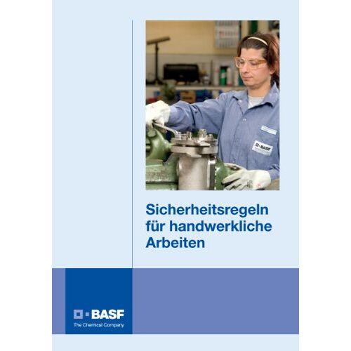 BASF SE - Sicherheitsregeln für handwerkliche Arbeiten (BASF) - Preis vom 16.04.2021 04:54:32 h