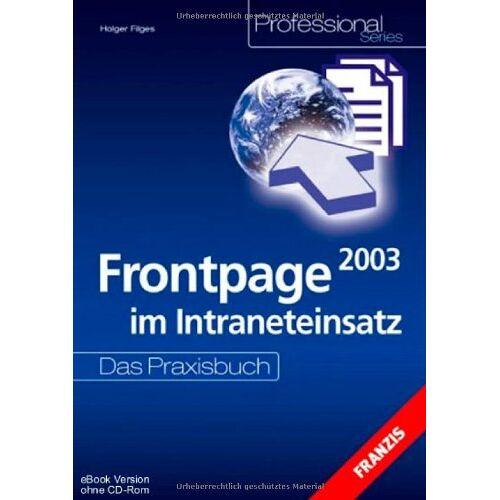 Holger Filges - Frontpage 2003 im Intraneteinsatz, m. CD-ROM - Preis vom 10.05.2021 04:48:42 h