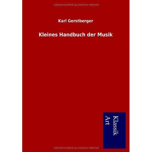 Karl Gerstberger - Kleines Handbuch der Musik - Preis vom 17.04.2021 04:51:59 h