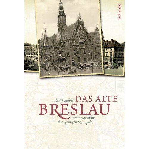 Klaus Garber - Das alte Breslau - Preis vom 27.02.2021 06:04:24 h