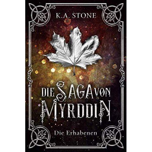 Stone, K. A. - Die Saga von Myrddin: Die Erhabenen: Teil 3 - Preis vom 21.01.2021 06:07:38 h