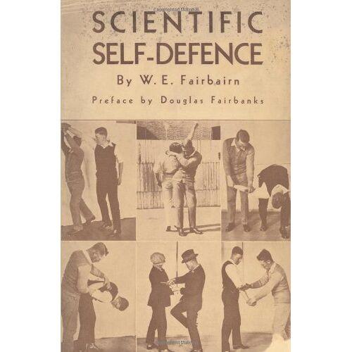Fairbairn, Capt W. E. - Scientific Self-Defense - Preis vom 21.10.2020 04:49:09 h