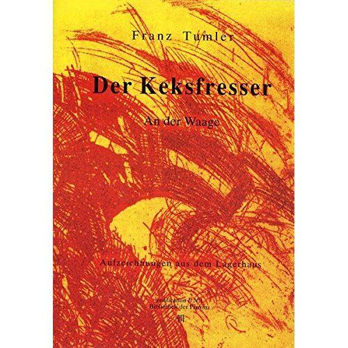 Franz Tumler - Der Keksfresser: An der Waage (Bibliothek der Provinz) - Preis vom 09.04.2021 04:50:04 h