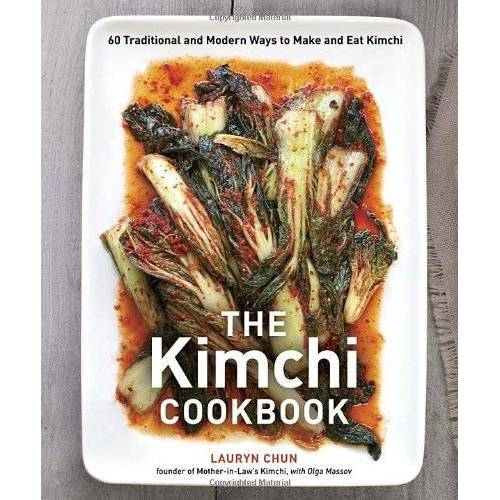 Lauryn Chun - The Kimchi Cookbook: 60 Traditional and Modern Ways to Make and Eat Kimchi - Preis vom 14.04.2021 04:53:30 h