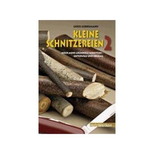 Chris Lubkeman - Kleine Schnitzereien 2: Noch mehr Grünholz schnitzen - unterwegs und überall - Preis vom 13.05.2021 04:51:36 h
