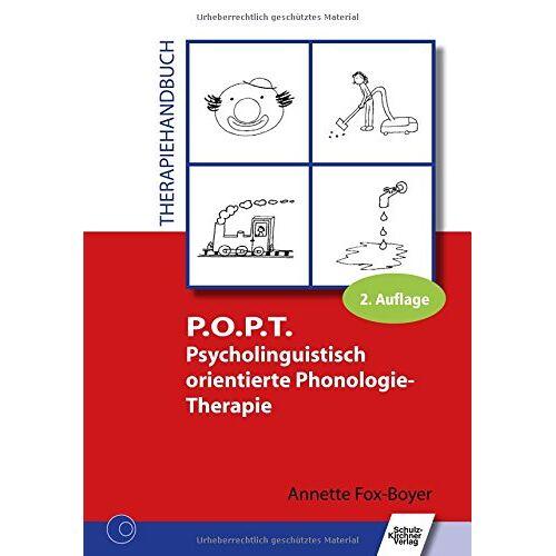 Annette Fox-Boyer - P.O.P.T. Psycholinguistisch orientierte Phonologie-Therapie: Therapiehandbuch - Preis vom 25.02.2021 06:08:03 h