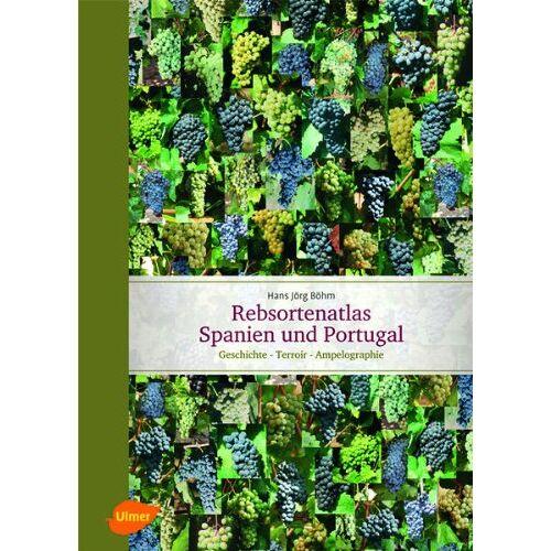 Böhm, Hans Jörg - Rebsortenatlas Spanien Portugal: Geschichte - Terroir - Ampelographie - Preis vom 06.05.2021 04:54:26 h