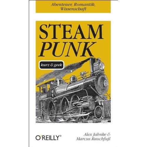 Alex Jahnke - Steampunk - kurz & geek - Preis vom 23.02.2021 06:05:19 h