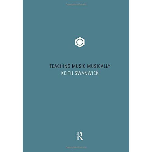 Keith Swanwick - Teaching Music Musically - Preis vom 04.09.2020 04:54:27 h