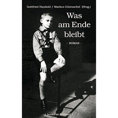 Gottfried Haubold - Was am Ende bleibt - Preis vom 18.10.2020 04:52:00 h