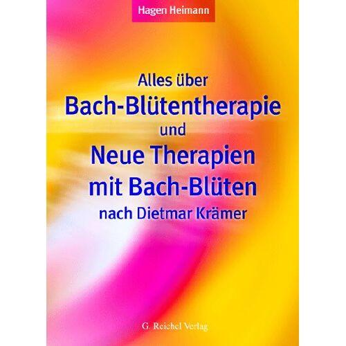 Hagen Heimann - Alles über Bach-Blütentherapie und Neue Therapien mit Bach-Blüten nach Dietmar Krämer - Preis vom 25.10.2020 05:48:23 h