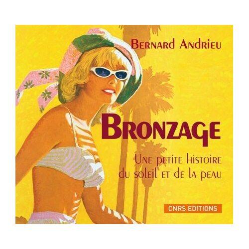 Bernard Andrieu - Bronzage : Une petite histoire du Soleil et de la peau - Preis vom 27.02.2021 06:04:24 h