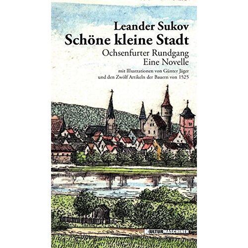 Leander Sukov - Schöne kleine Stadt: Ochsenfurter Rundgang - Preis vom 02.12.2020 06:00:01 h