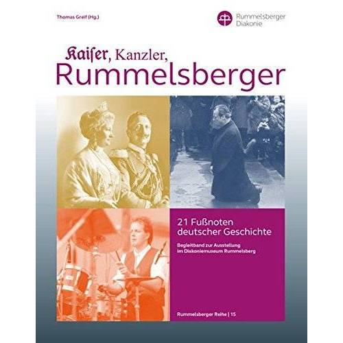 Rummelsberger Diakonie - Kaiser, Kanzler, Rummelsberger - 21 Fußnoten deutscher Geschichte (Rummelsberger Reihe) - Preis vom 05.09.2020 04:49:05 h