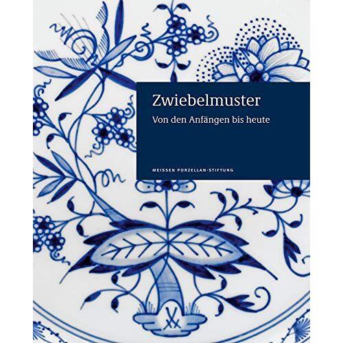 Anja Hell - Zwiebelmuster: Von den Anfängen bis heute - Preis vom 31.03.2020 04:56:10 h